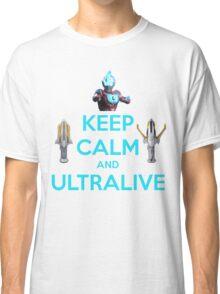 Keep Calm and Ultralive Ultraman Ginga Classic T-Shirt