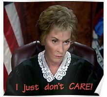 I just don't CARE! Judge Judy Poster
