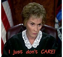 I just don't CARE! Judge Judy Photographic Print