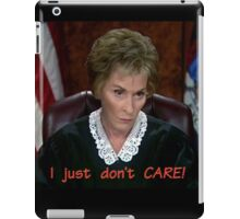 I just don't CARE! Judge Judy iPad Case/Skin