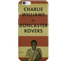 Charlie Williams - Doncaster Rovers iPhone Case/Skin