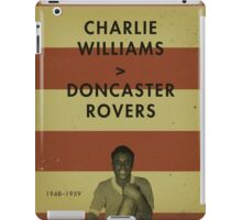 Charlie Williams - Doncaster Rovers iPad Case/Skin