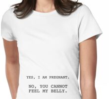 yes, pregnant. don't touch. Womens Fitted T-Shirt