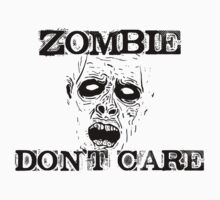 Zombie Don't Care by ShawnRay