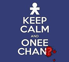 Keep Calm and Onee-Chan? Unisex T-Shirt