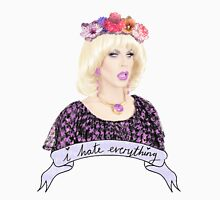 Katya Zamolodchikova - 'I Hate Everything' Unisex T-Shirt