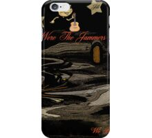 WERE THE JAMMERS...WE ROCK-WANNA DANCE? iPhone Case/Skin