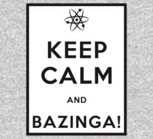 Keep Calm and Bazinga by mumblebug