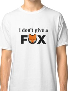 I Don't Give A Fox Classic T-Shirt