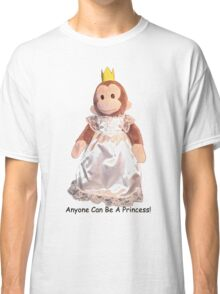 Anyone Can Be A Princess! - Black Text Classic T-Shirt