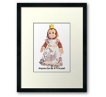 Anyone Can Be A Princess! - Black Text Framed Print