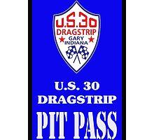 U S 30 Dragstrip Pit Pass by lawrencebaird