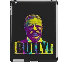 Bully! - Theodore Roosevelt - Black Text iPad Case/Skin