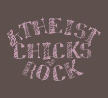 ATHEIST CHICKS ROCK by Tai's Tees by TAIs TEEs