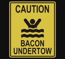 Caution Bacon Undertow by AngryMongo