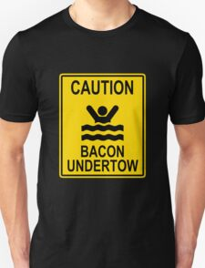 Caution Bacon Undertow Unisex T-Shirt