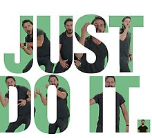 Just Do It - Shia LaBeouf by Ajayyyy