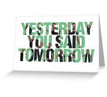 Yesterday you said tomorrow - Shia Labeouf Greeting Card