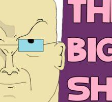 Lez - Big Lez show Sticker