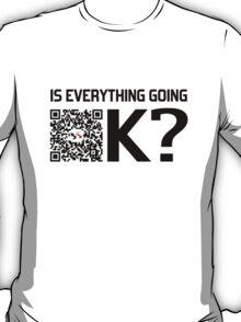 Is Everything Going Ok? (Psy'Aviah) M.I.K.E Remix Version T-Shirt