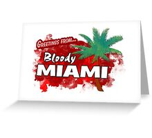 Greetings from Bloody Miami Greeting Card