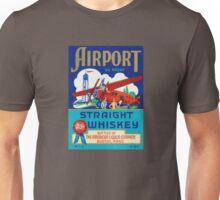 Airport straight whiskey Unisex T-Shirt