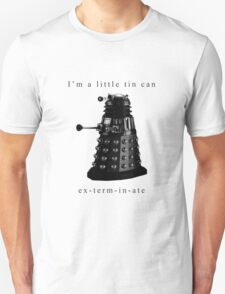 I'm a little tin can. Unisex T-Shirt