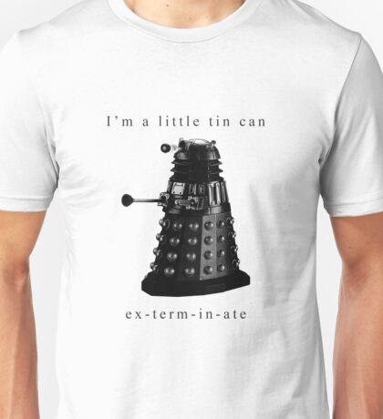 I'm a little tin can. Unisex T-Shirt