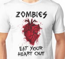 Zombies, eat your heart out.  Unisex T-Shirt