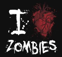 I love zombies by Vigilantees .
