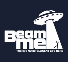 Beam me up - No intelligent life 2 by hardwear