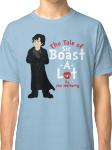 The Tale of Sir Boast-A-Lot Classic T-Shirt