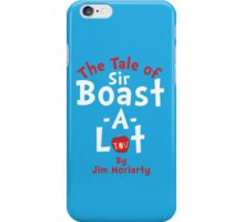 The Tale of Sir Boast-A-Lot (Just Title Variant) iPhone Case/Skin