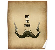 Mustache: Fear The Stache Poster