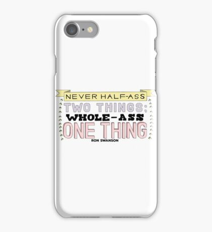 Ron Swanson Parks and Recreation Quote iPhone Case/Skin