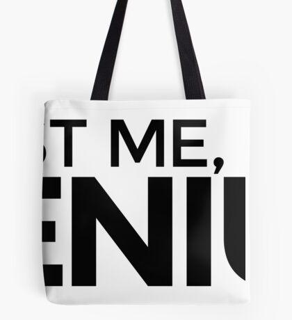 Trust me, I'm a Genius Tote Bag