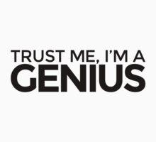 Trust me, I'm a Genius by LudlumDesign