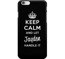 Keep Calm and Let Jayden Handle It iPhone Case/Skin
