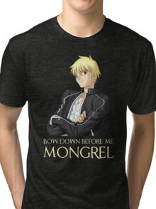 Gilgamesh Bow Down Before Me Mongrel Tri-blend T-Shirt