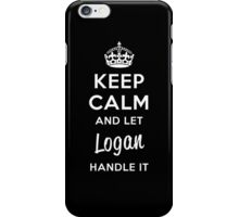 Keep Calm and Let Logan Handle It iPhone Case/Skin