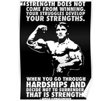 Arnold Schwarzenegger Motivational Quote - Strength Poster