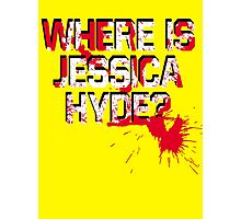 Where is Jessica Hyde? Photographic Print