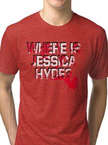 Where is Jessica Hyde? Tri-blend T-Shirt