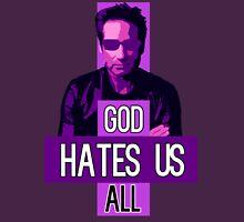 God Hates Us All - Hank Moody - Californication T-Shirt