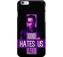 God Hates Us All - Hank Moody - Californication iPhone Case/Skin