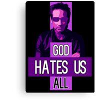God Hates Us All - Hank Moody - Californication Canvas Print