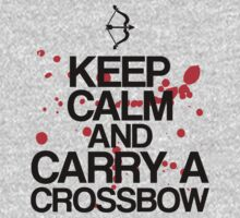 Keep Calm and Carry A Crossbow   Unisex T-Shirt