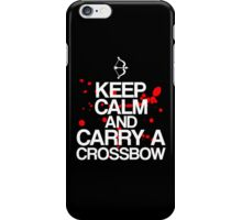 Keep Calm and Carry A Crossbow iPhone Case/Skin