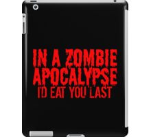 In a Zombie Apocalypse... iPad Case/Skin