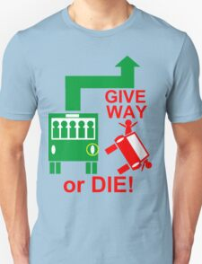 Give Way or DIE! T-Shirt